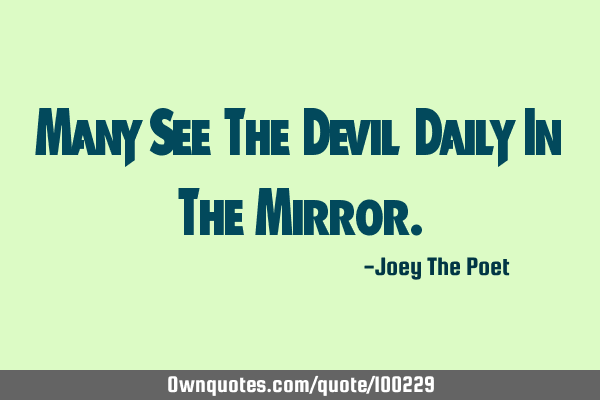 Many See The Devil Daily In The M