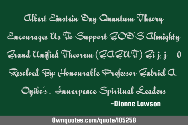 Albert Einstein Day Quantum Theory Encourages Us To Support GOD