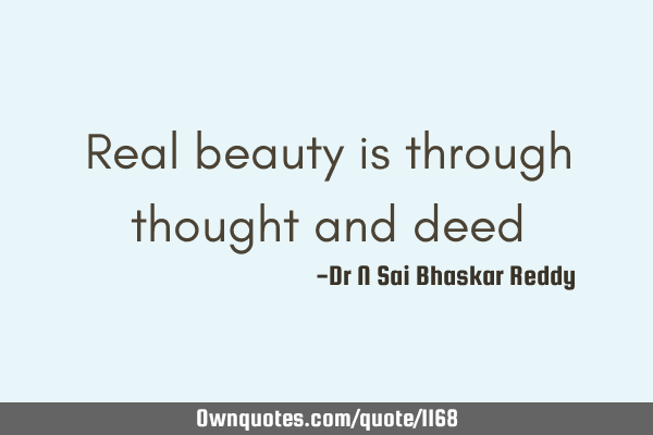 Real beauty is through thought and