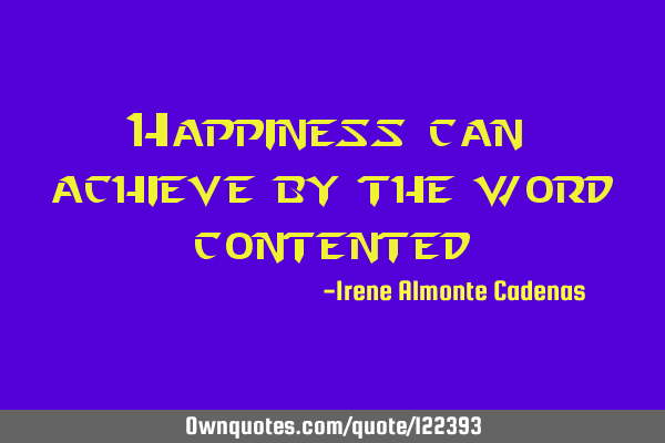 Happiness can achieve by the word