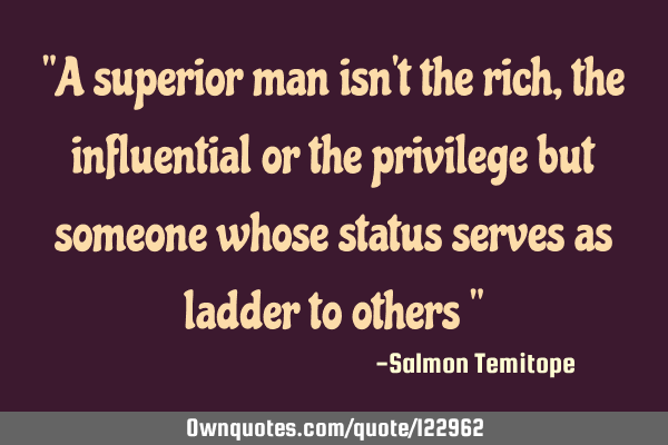 """A superior man isn"