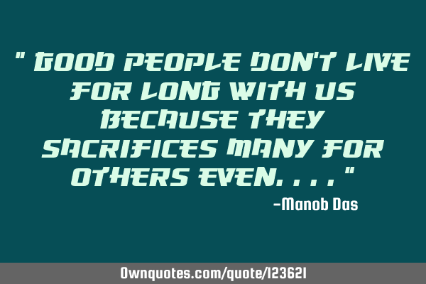 """ Good people don"