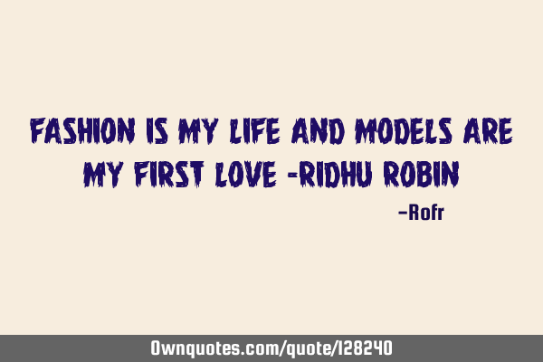 Fashion is my life and models are my first love -Ridhu R