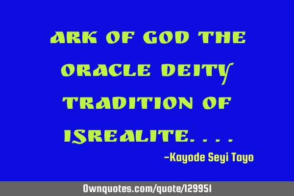Ark of God the Oracle deity tradition of