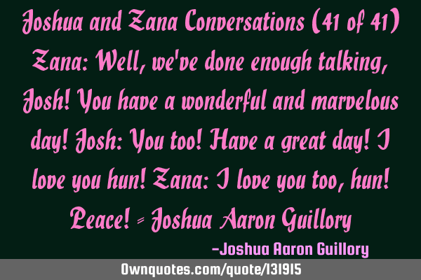 Joshua and Zana Conversations (41 of 41) Zana: Well, we