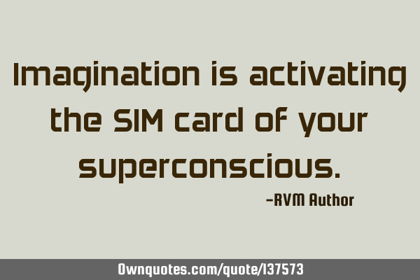 Imagination is activating the SIM card of your