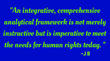 An integrative, comprehensive analytical framework is not merely instructive but is imperative to