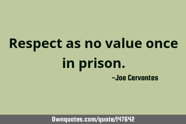 Respect as no value once in
