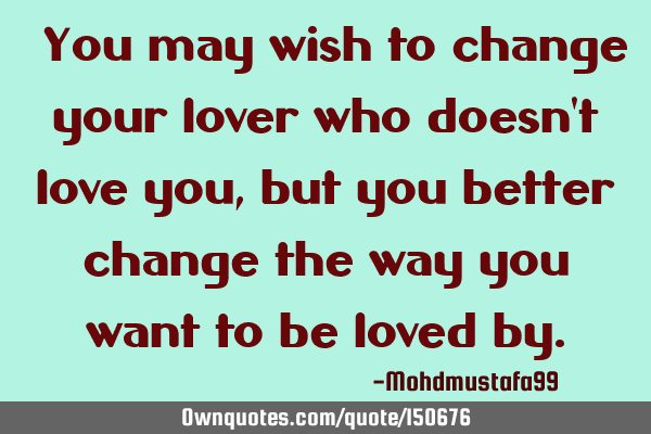 ‏You may wish to change your lover who doesn
