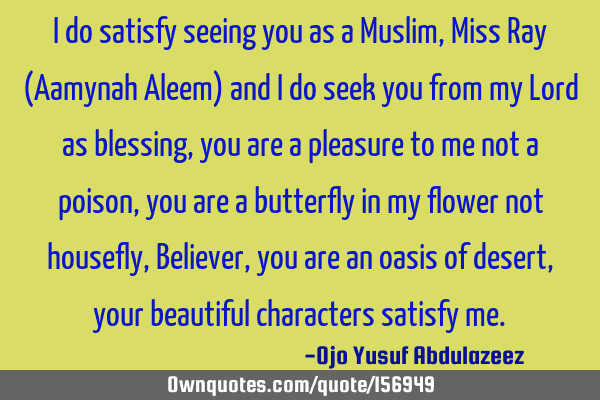 I do satisfy seeing you as a Muslim, Miss Ray (Aamynah Aleem)