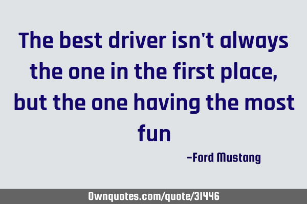 The best driver isn