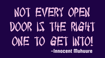 Not every open door is the right one to get into!