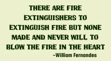 There are fire extinguishers to extinguish fire but none made and never will to blow the fire in