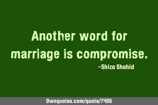 Another word for marriage is