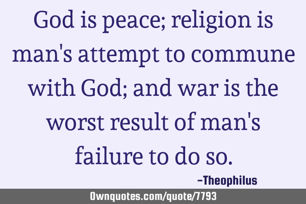 God is peace; religion is man