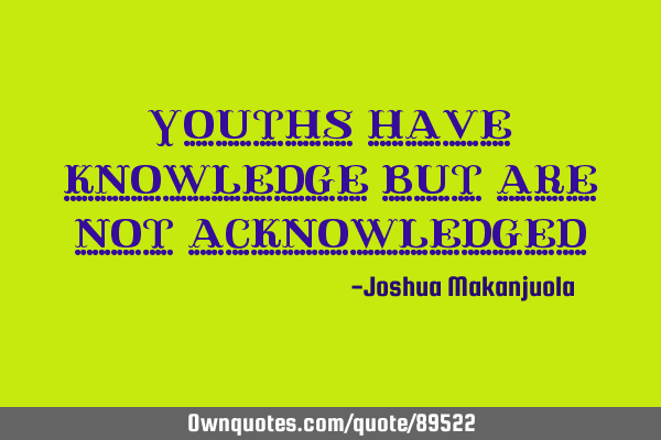 Youths have knowledge but are not