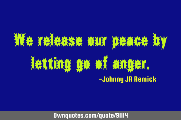 We release our peace by letting go of