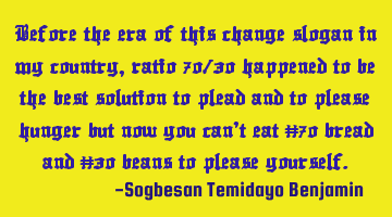 Before the era of this change slogan in my country, ratio 70/30 happened to be the best solution to